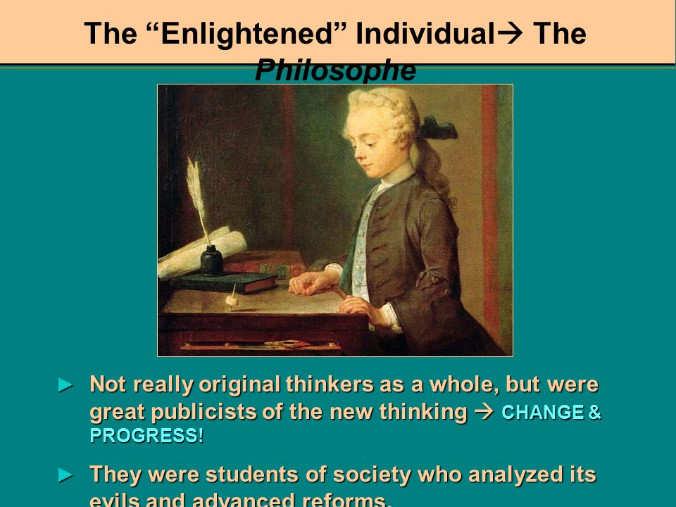 The Enlightened Individual The Philosophe