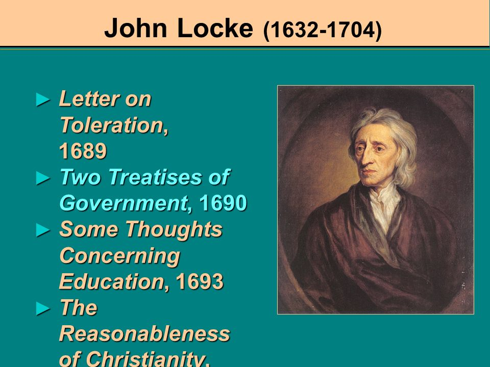 John Locke (1632-1704) Letter on Toleration, 1689