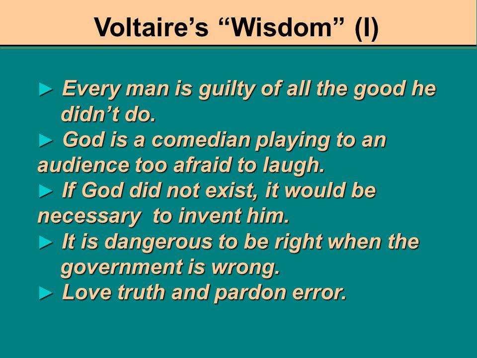 Voltaire's Wisdom (I)