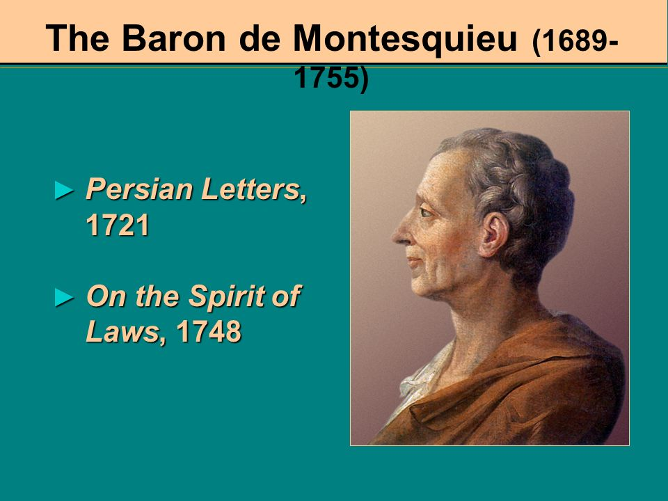 The Baron de Montesquieu (1689-1755)