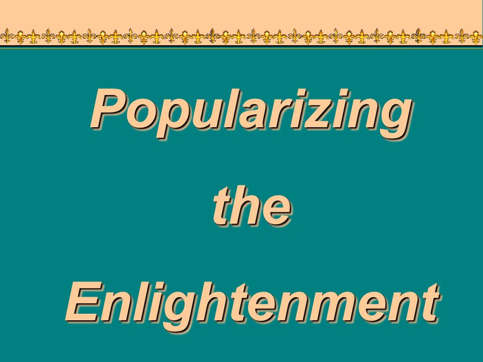 Popularizing the Enlightenment