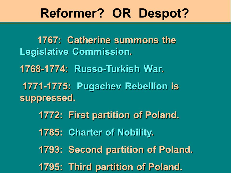 Reformer OR Despot 1768-1774: Russo-Turkish War.