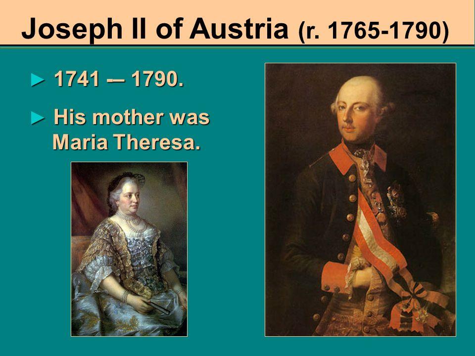 Joseph II of Austria (r. 1765-1790)