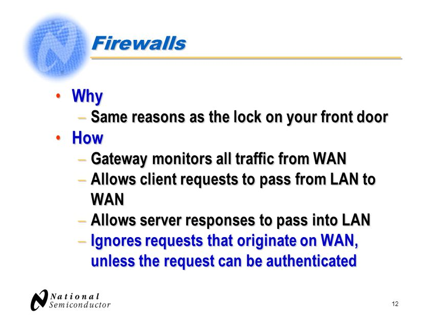 Firewalls Why How Same reasons as the lock on your front door