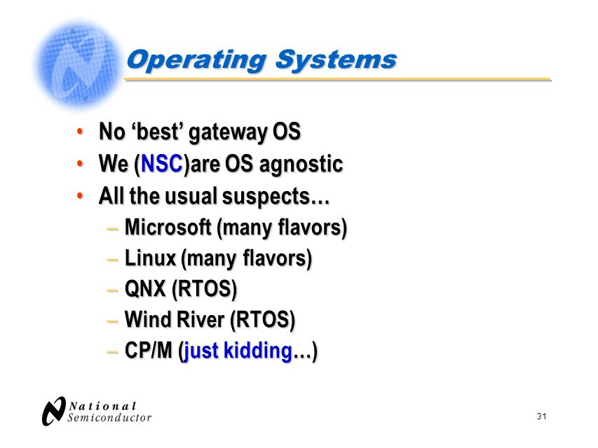 Operating Systems No 'best' gateway OS We (NSC)are OS agnostic