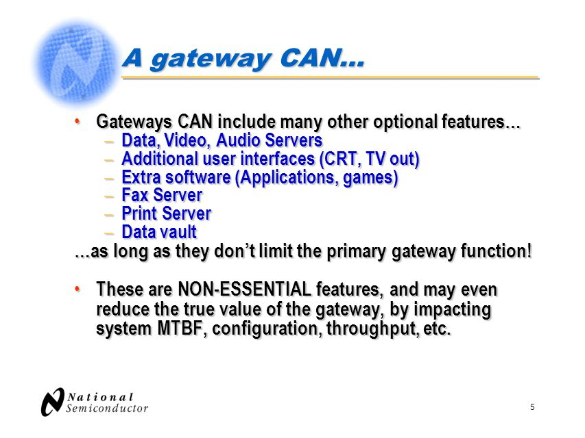 A gateway CAN… Gateways CAN include many other optional features…