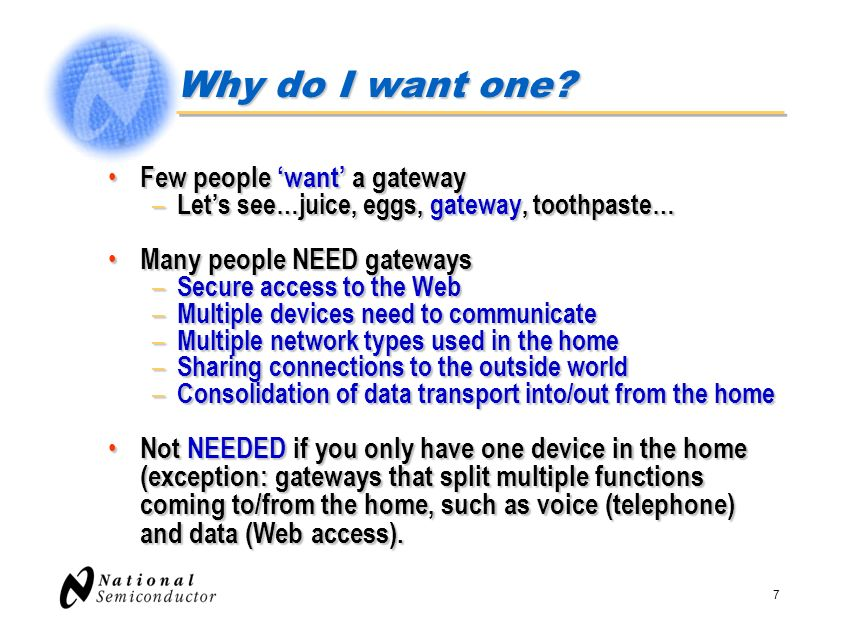 Why do I want one Few people 'want' a gateway