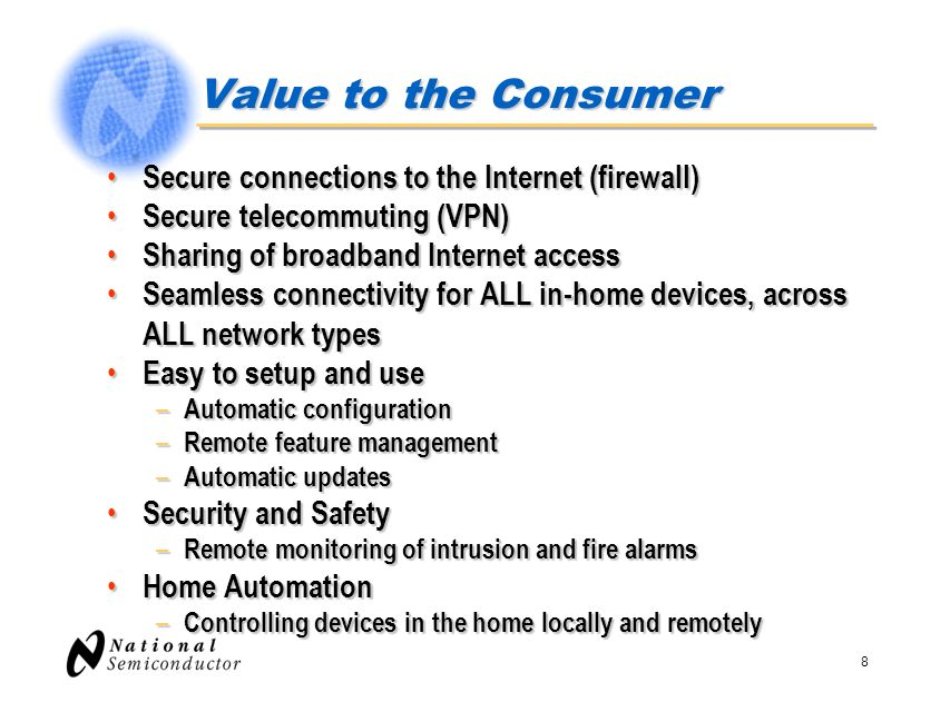 Value to the Consumer Secure connections to the Internet (firewall)