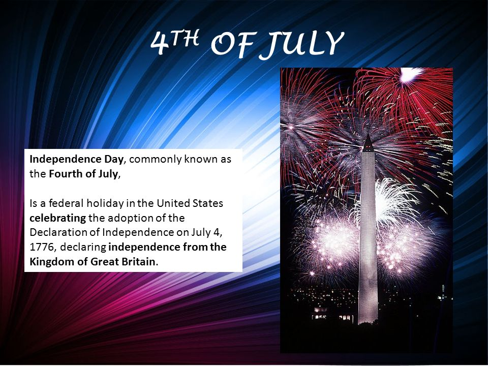 fourth of july a holiday celebrating americas independence from great britain The holiday to commemorate the country's independence from british rule saw  donald trump head to the golf course, while other politicians.