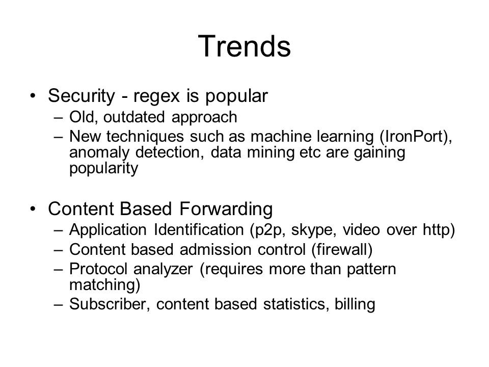 Trends Security - regex is popular Content Based Forwarding