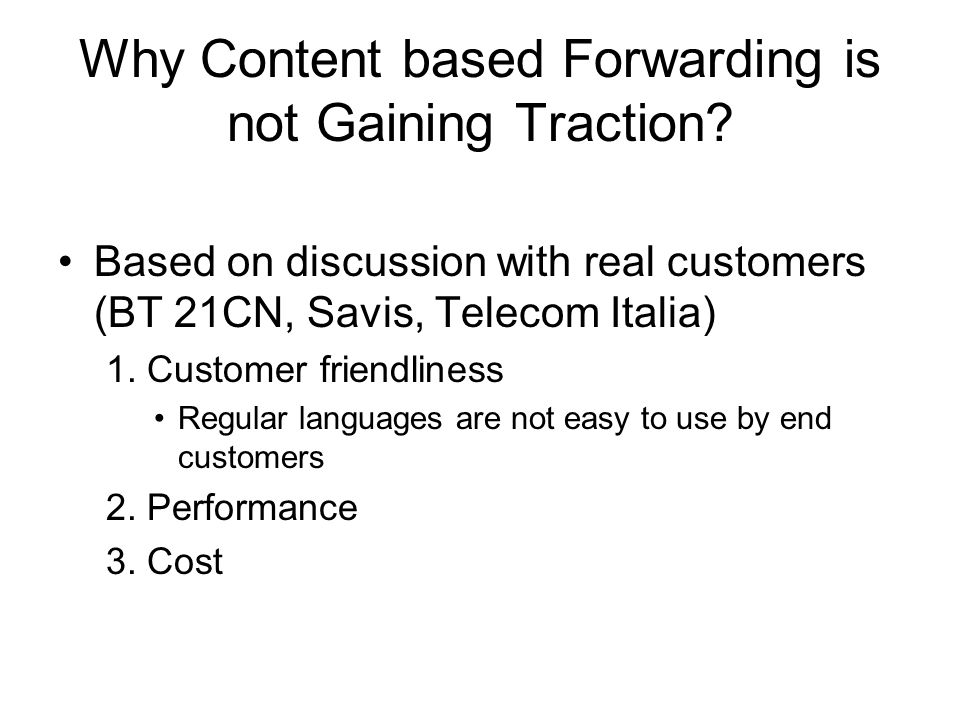 Why Content based Forwarding is not Gaining Traction
