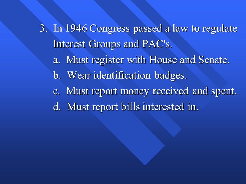 3. In 1946 Congress passed a law to regulate
