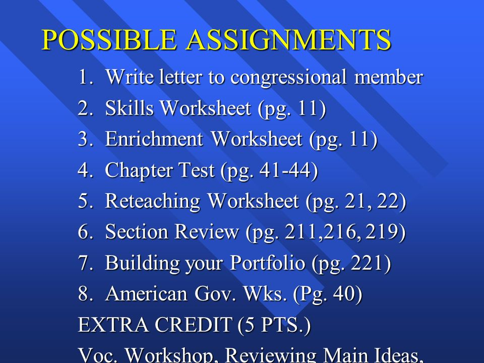 POSSIBLE ASSIGNMENTS 1. Write letter to congressional member