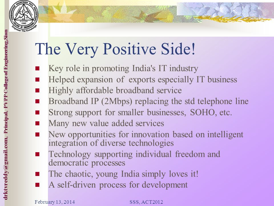 The Very Positive Side! Key role in promoting India s IT industry