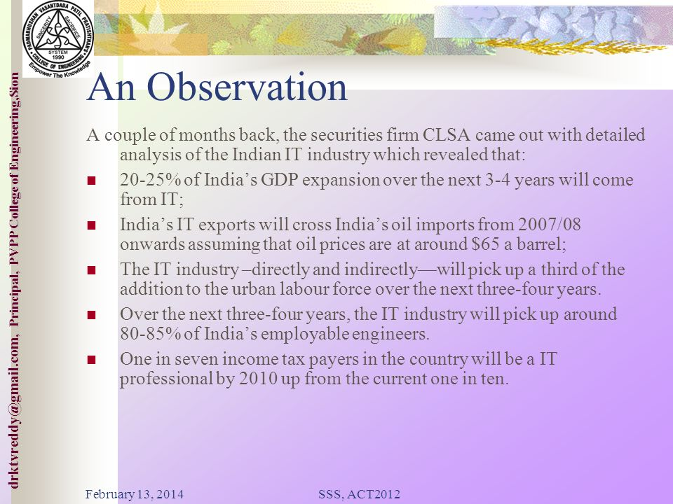 An Observation A couple of months back, the securities firm CLSA came out with detailed analysis of the Indian IT industry which revealed that: