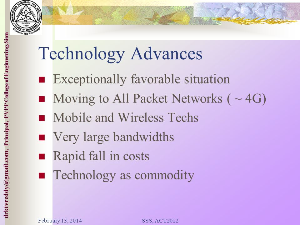 Technology Advances Exceptionally favorable situation
