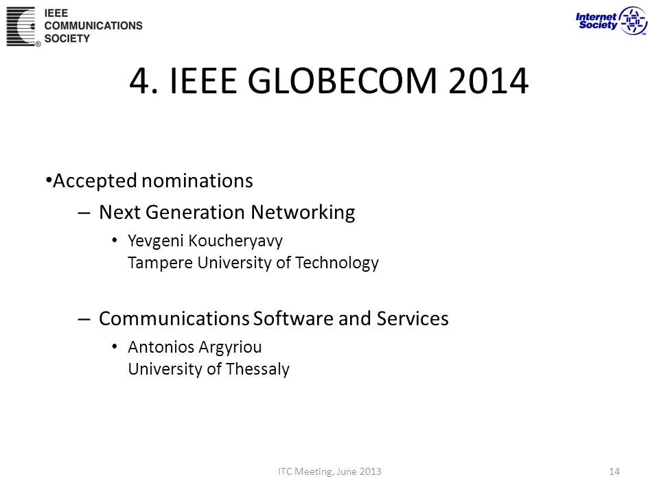 4. IEEE GLOBECOM 2014 Accepted nominations Next Generation Networking