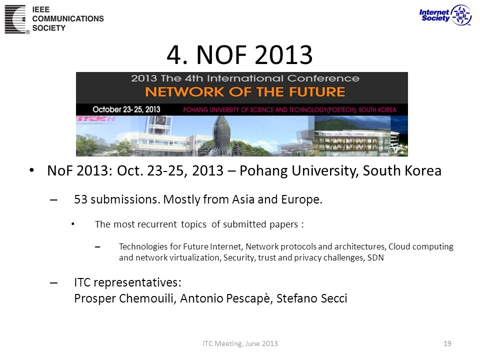 4. NOF 2013 NoF 2013: Oct. 23-25, 2013 – Pohang University, South Korea. 53 submissions. Mostly from Asia and Europe.