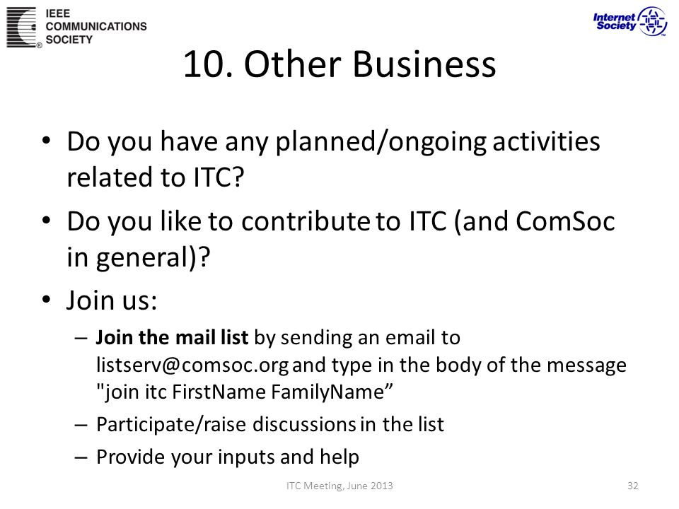 10. Other Business Do you have any planned/ongoing activities related to ITC Do you like to contribute to ITC (and ComSoc in general)