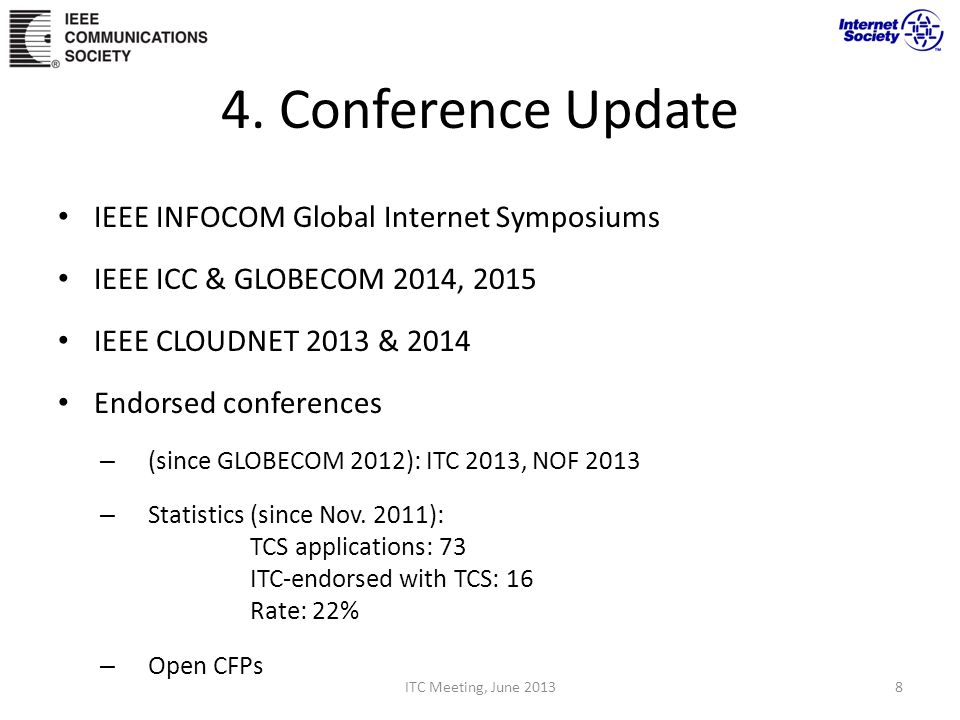 4. Conference Update IEEE INFOCOM Global Internet Symposiums