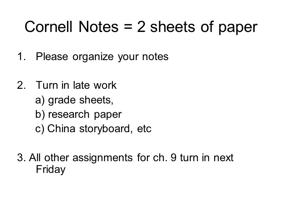 Cornell Notes = 2 sheets of paper