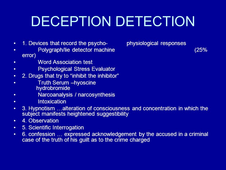 psychophysiological methods in lie detection Psychophysiological detection through the  statistical versus clinical lie detection  a critical review of psychophysiological detection methods:.