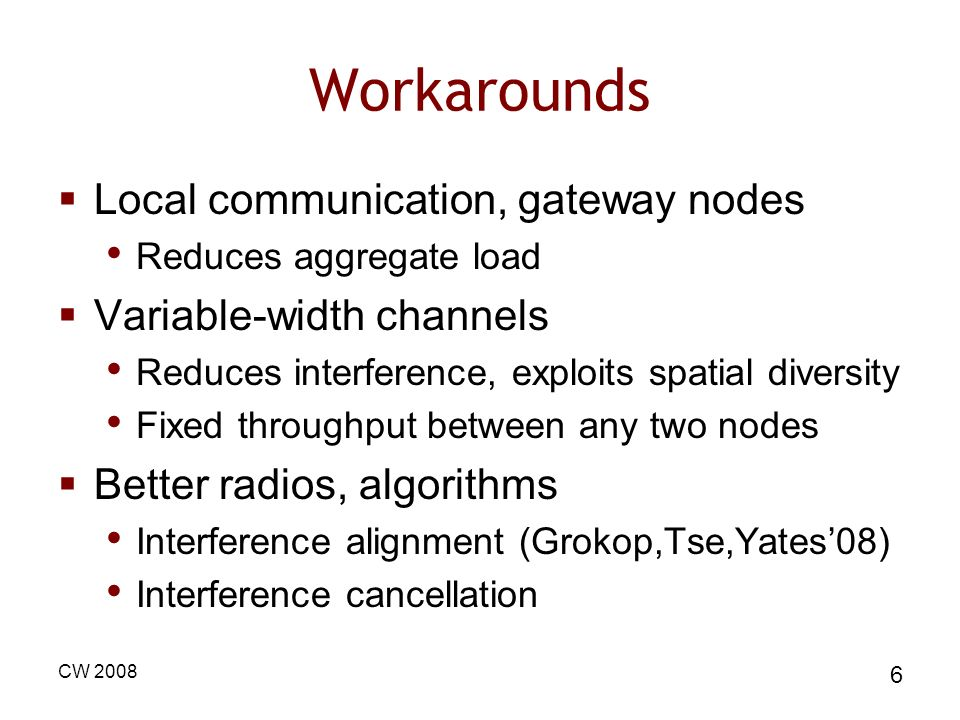 Workarounds Local communication, gateway nodes Variable-width channels