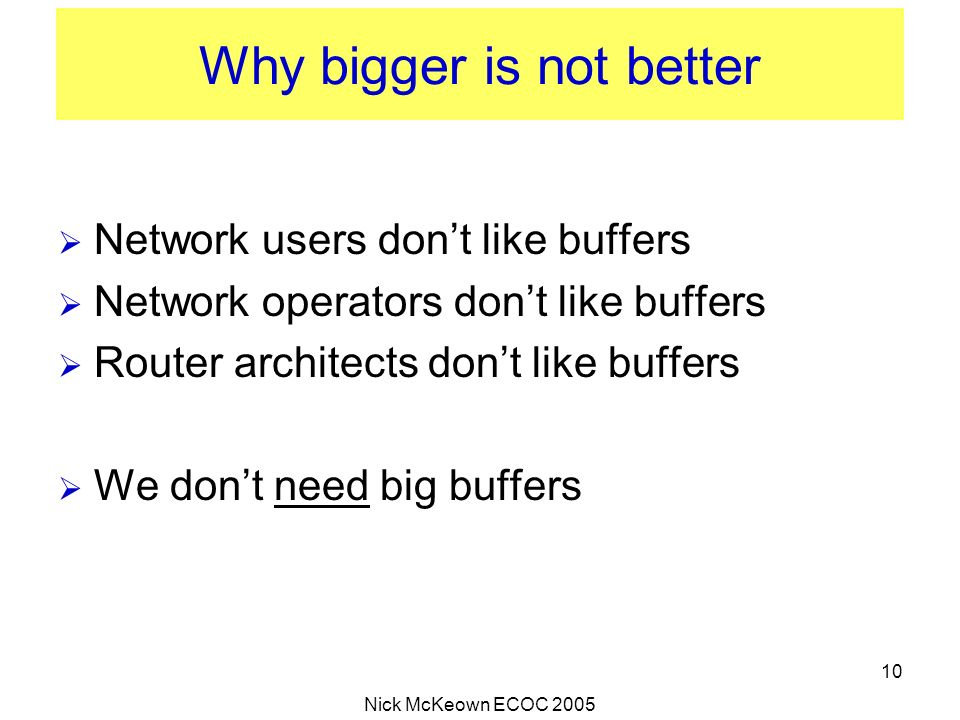 Why bigger is not better