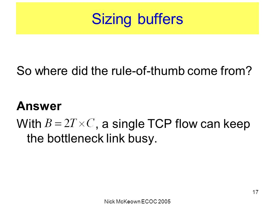 Sizing buffers So where did the rule-of-thumb come from Answer