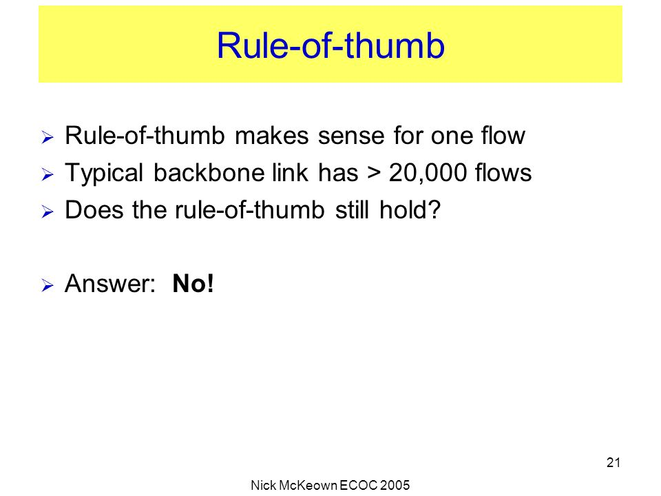 Rule-of-thumb Rule-of-thumb makes sense for one flow