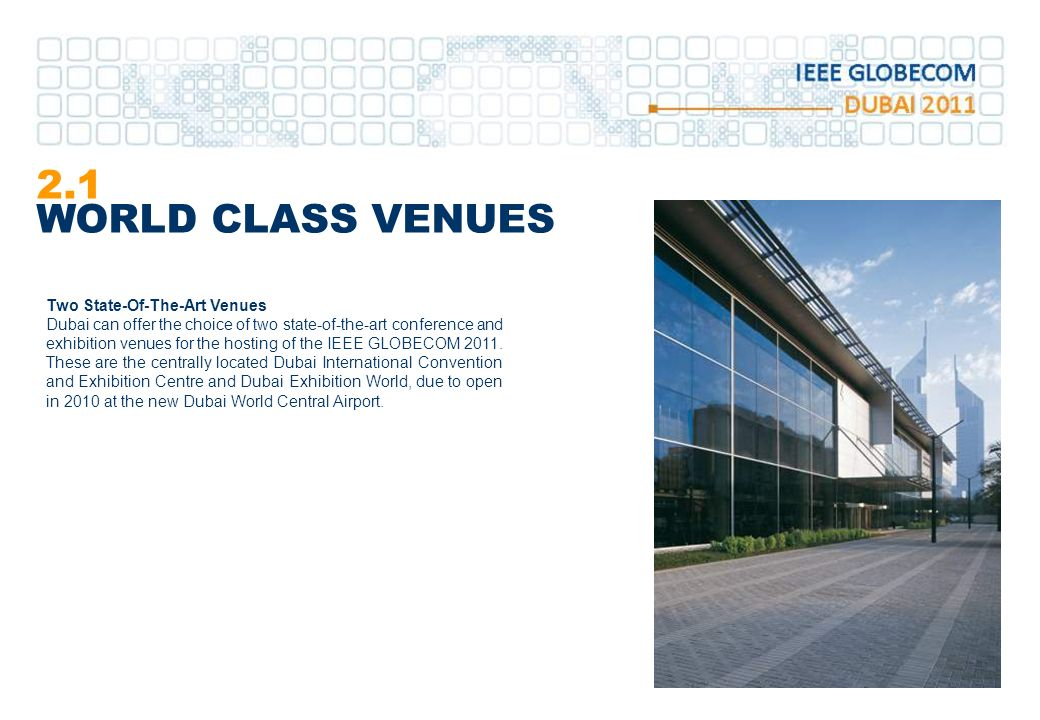 2.1 WORLD CLASS VENUES Two State-Of-The-Art Venues