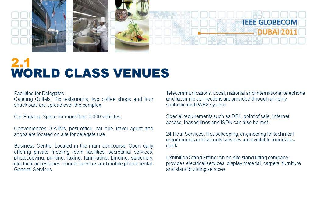 2.1 WORLD CLASS VENUES Facilities for Delegates