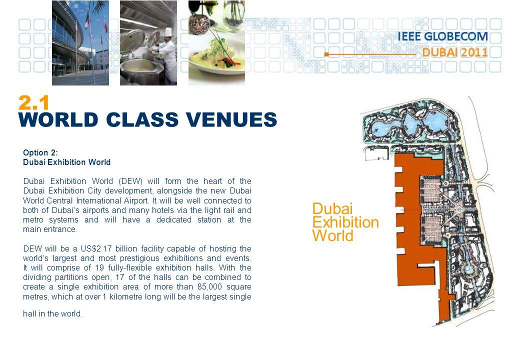 2.1 WORLD CLASS VENUES Dubai Exhibition World Option 2: