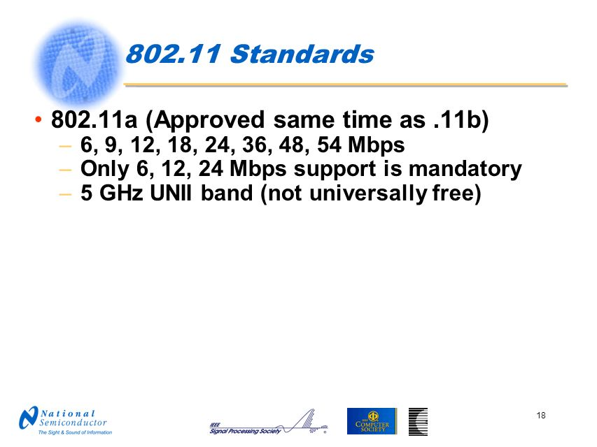 802.11 Standards 802.11a (Approved same time as .11b)