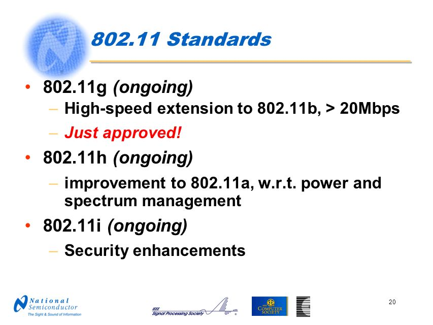 802.11 Standards 802.11g (ongoing) 802.11h (ongoing) 802.11i (ongoing)