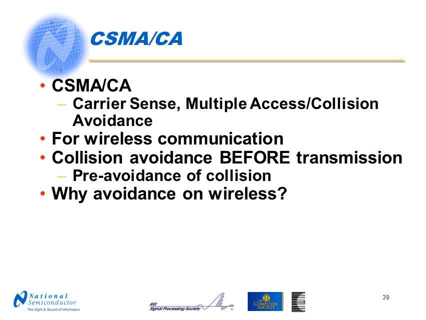 CSMA/CA CSMA/CA For wireless communication