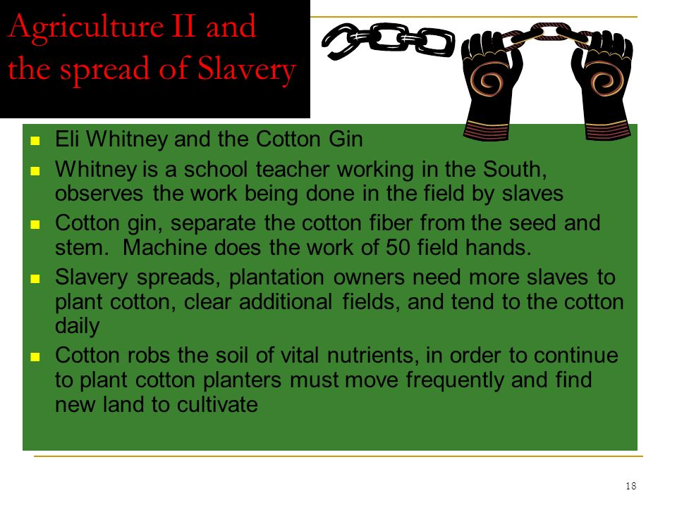 Agriculture II and the spread of Slavery