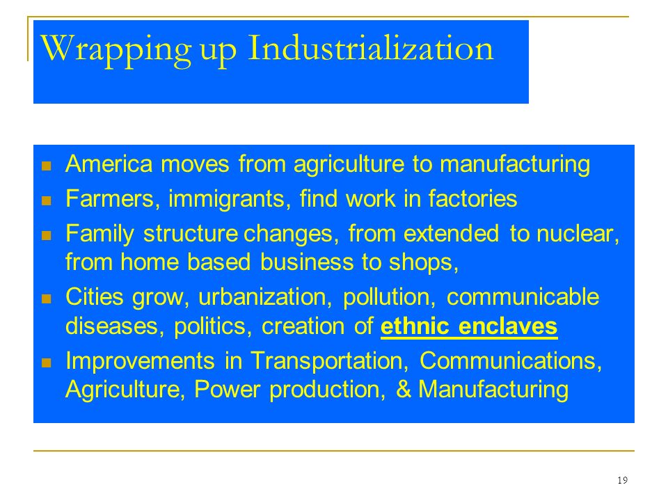 Wrapping up Industrialization