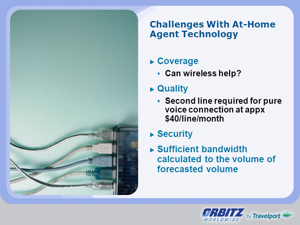 Challenges With At-Home Agent Technology