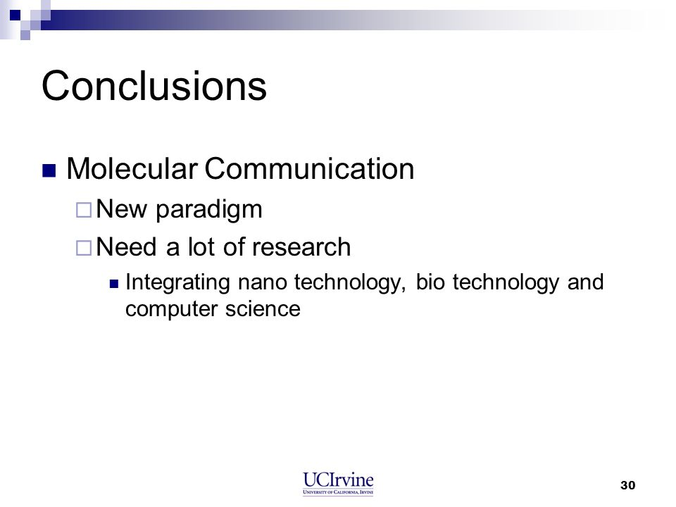 Conclusions Molecular Communication New paradigm