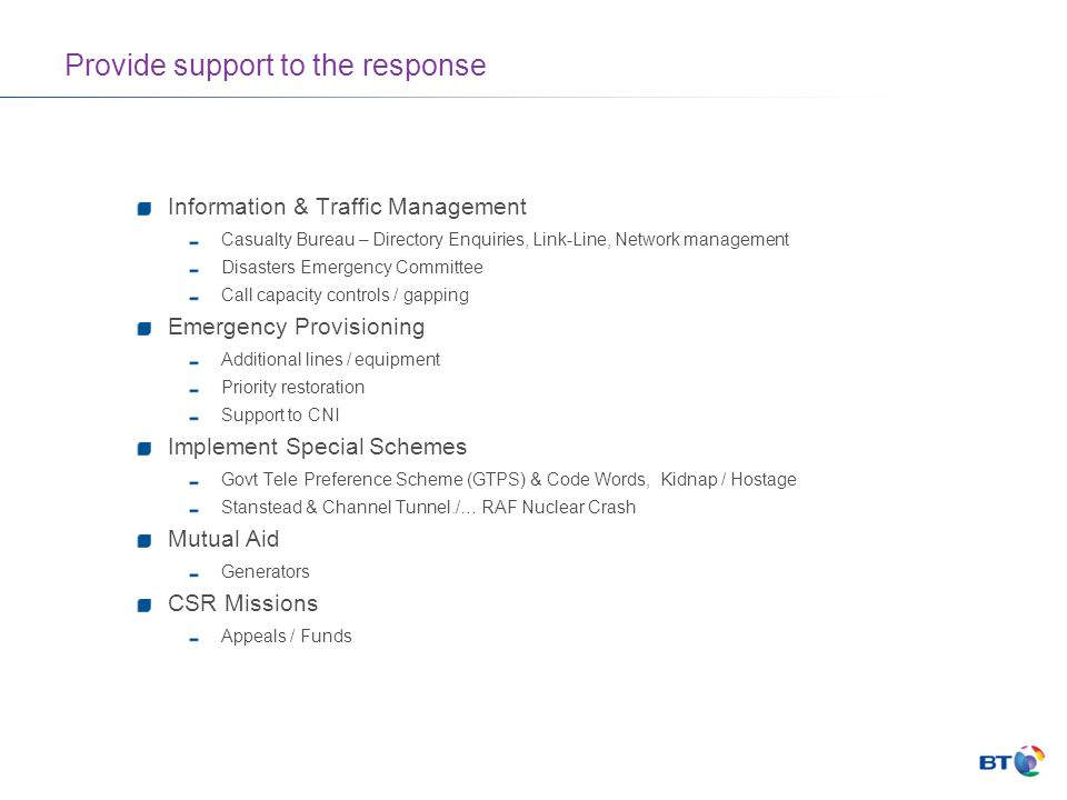 Provide support to the response