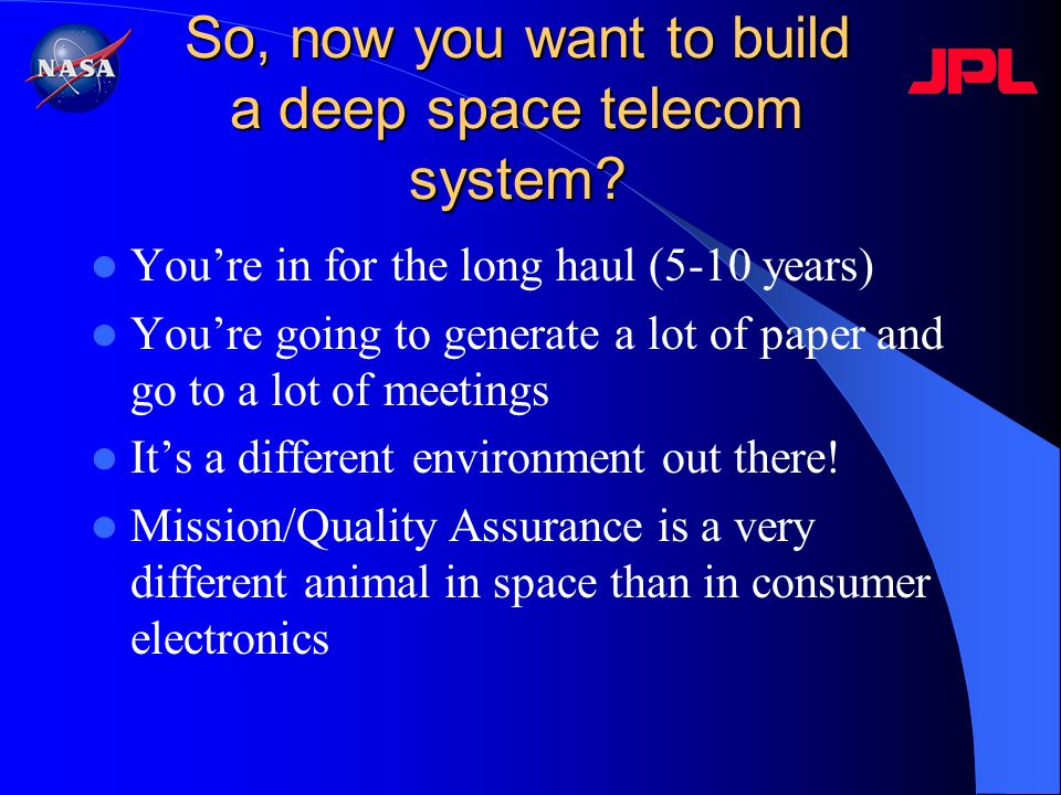 So, now you want to build a deep space telecom system