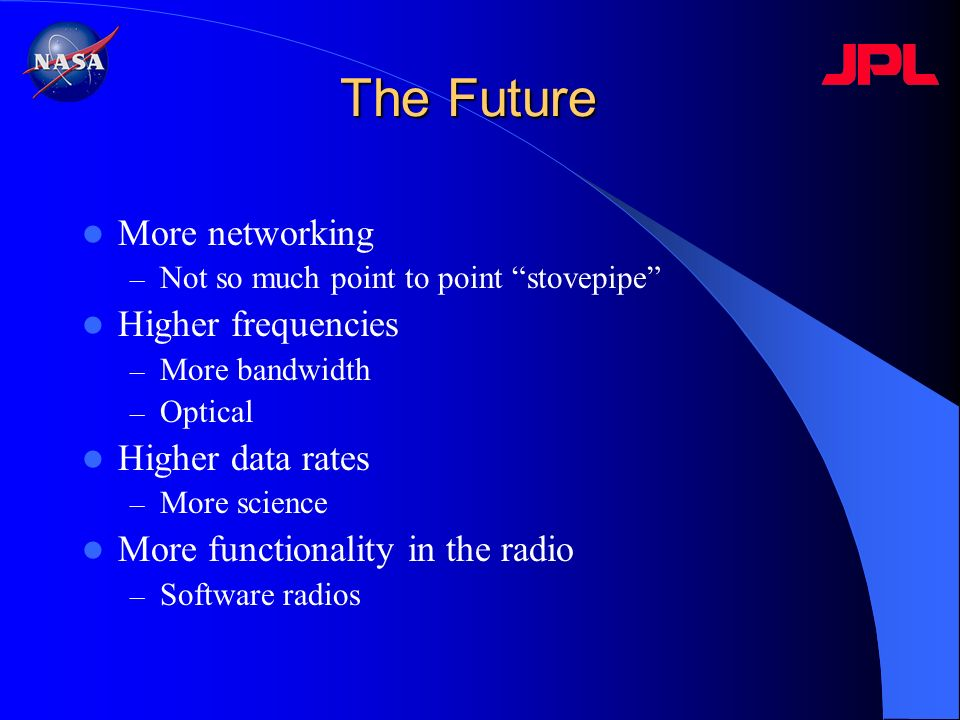 The Future More networking Higher frequencies Higher data rates