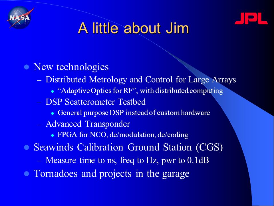 A little about Jim New technologies