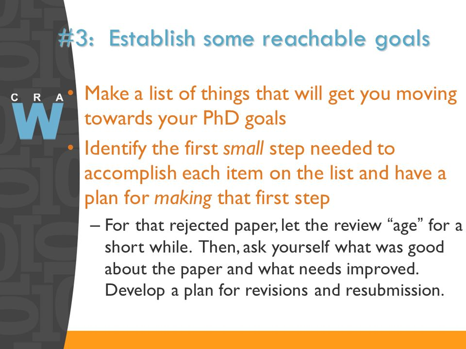 #3: Establish some reachable goals