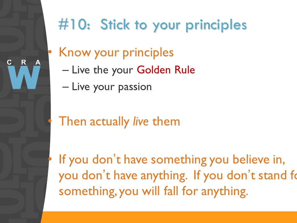 #10: Stick to your principles