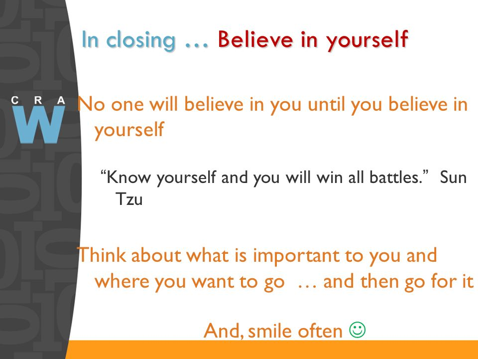 In closing … Believe in yourself