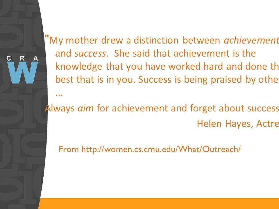 My mother drew a distinction between achievement and success