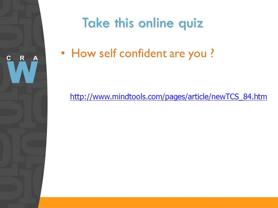 Take this online quiz How self confident are you