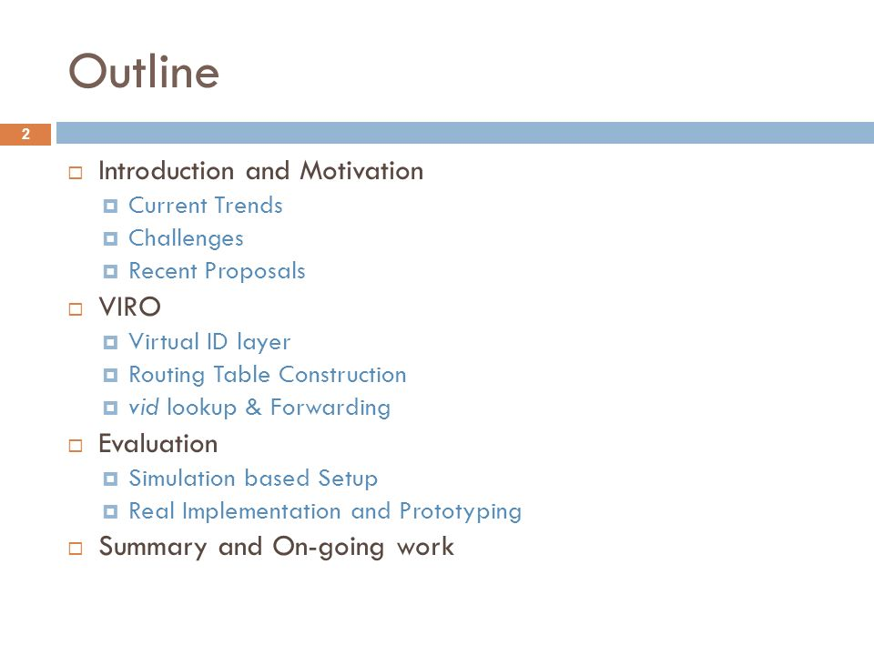 Outline Introduction and Motivation VIRO Evaluation